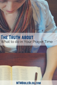 The Truth about What to do in Your Prayer Time (1)