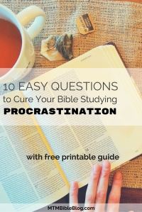 10 Easy Questions to Cure Your Bible Studying Procrastination