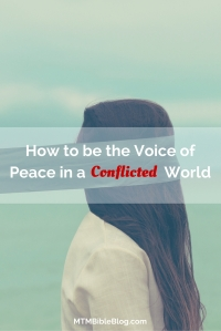 How to be the Voice of Peace in a Conflicted World